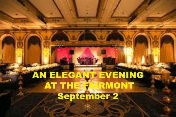 AN ELEGANT EVENING AT THE FAIRMONT